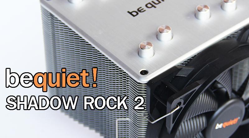 รีวิว be quiet! Shadow Rock 2 180W TDP CPU Cooler