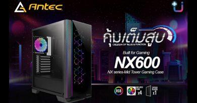 สิ้นสุดการรอคอย !! Antec NX600 TG + พัดลม ARGB 4 ตัว บอกเลย คุ้มเต็มสูบ !