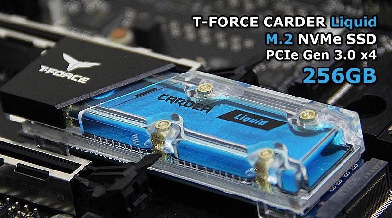 รีวิว M.2 ระบายความร้อนด้วยน้ำ T-FORCE CARDER Liquid M.2 NVMe SSD PCIe3.0 x4 256GB