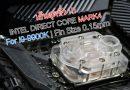 ที่สุดของการดับร้อน CPU พบกับ INTEL DIRECT CORE MARK 4